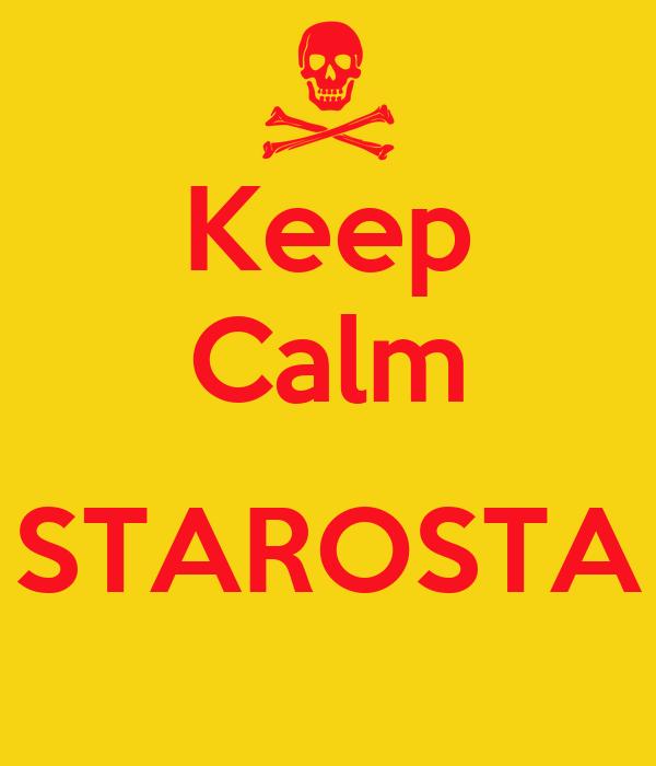 Keep Calm  STAROSTA