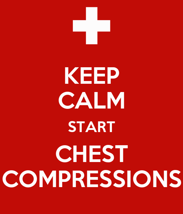KEEP CALM START CHEST COMPRESSIONS