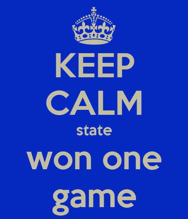 KEEP CALM state won one game