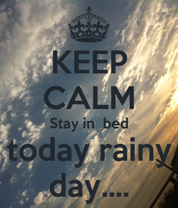 2 Year Won T Stay In Bed Keep Calm Stay In Bed Today Rainy Day Poster