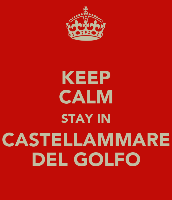 KEEP CALM STAY IN CASTELLAMMARE DEL GOLFO