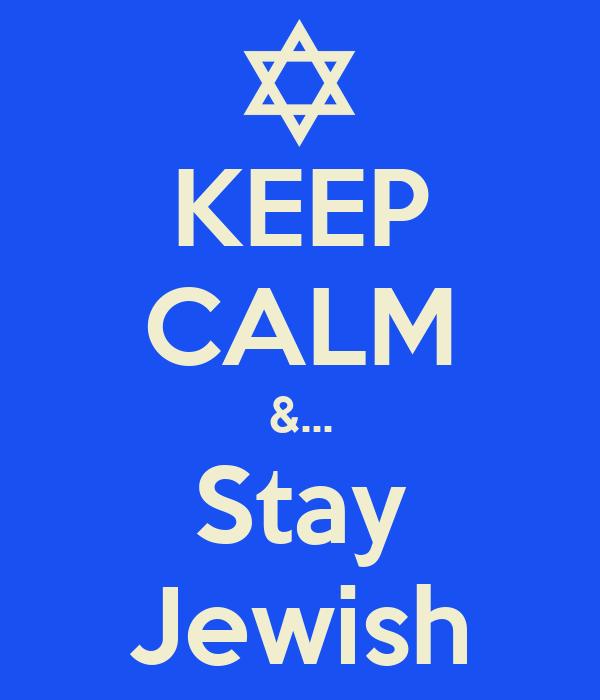 KEEP CALM &... Stay Jewish