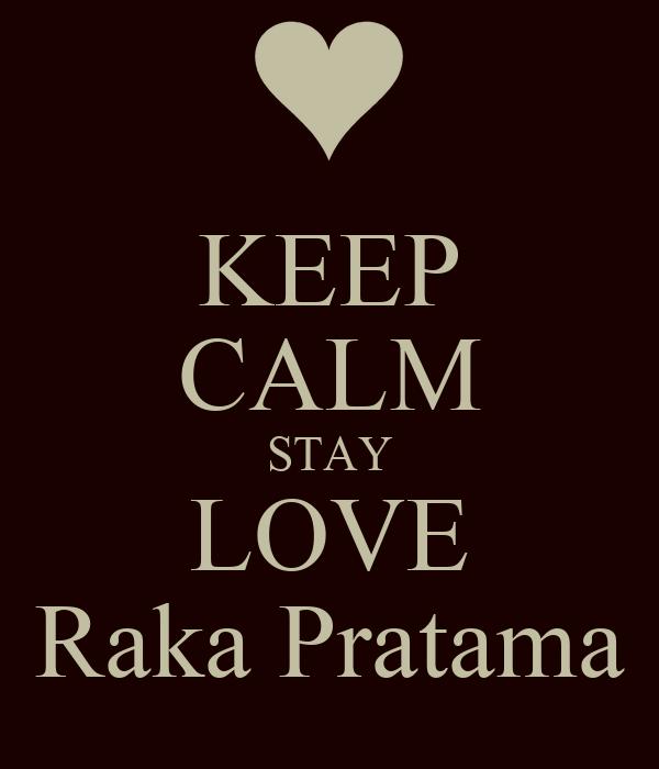 KEEP CALM STAY LOVE Raka Pratama