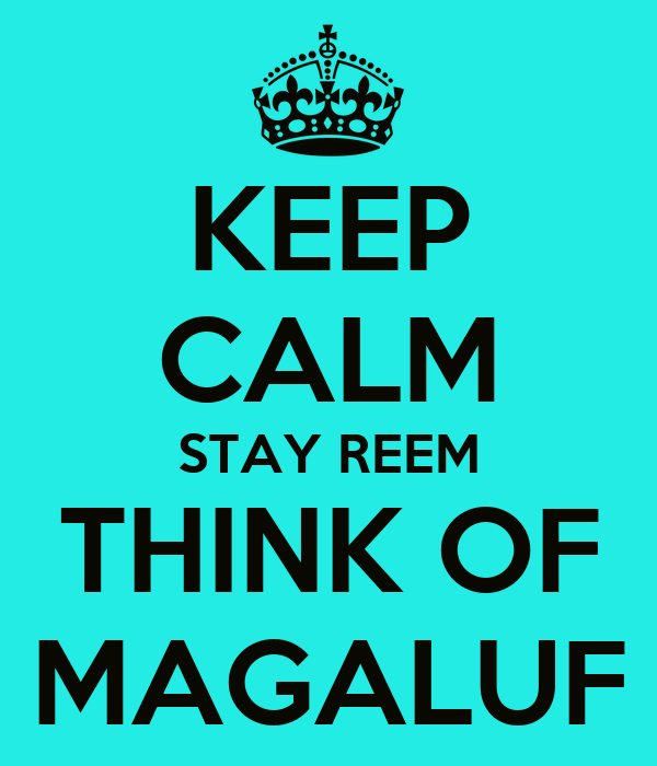 KEEP CALM STAY REEM THINK OF MAGALUF