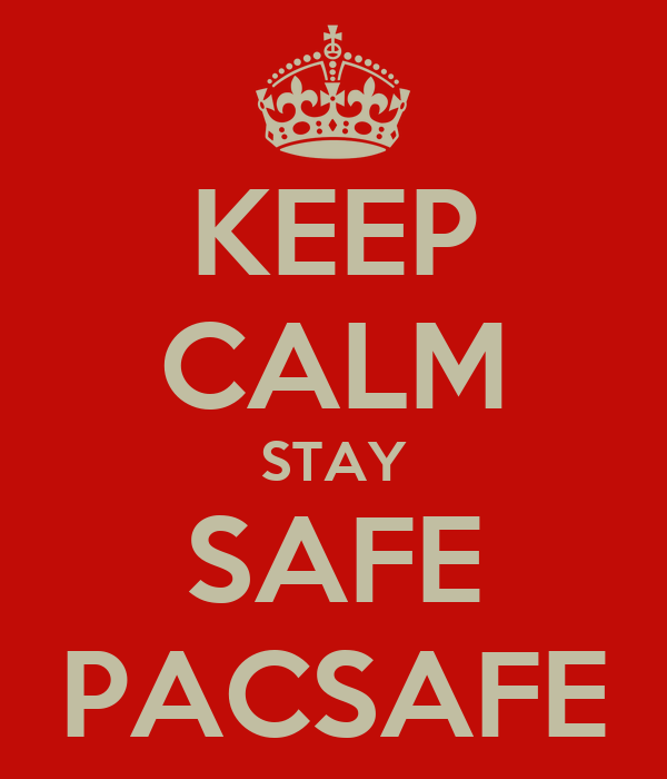 KEEP CALM STAY SAFE PACSAFE