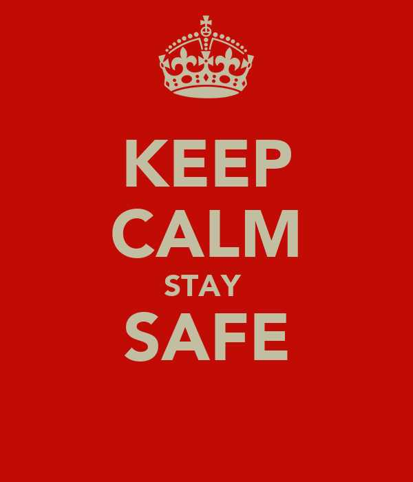 KEEP CALM STAY  SAFE