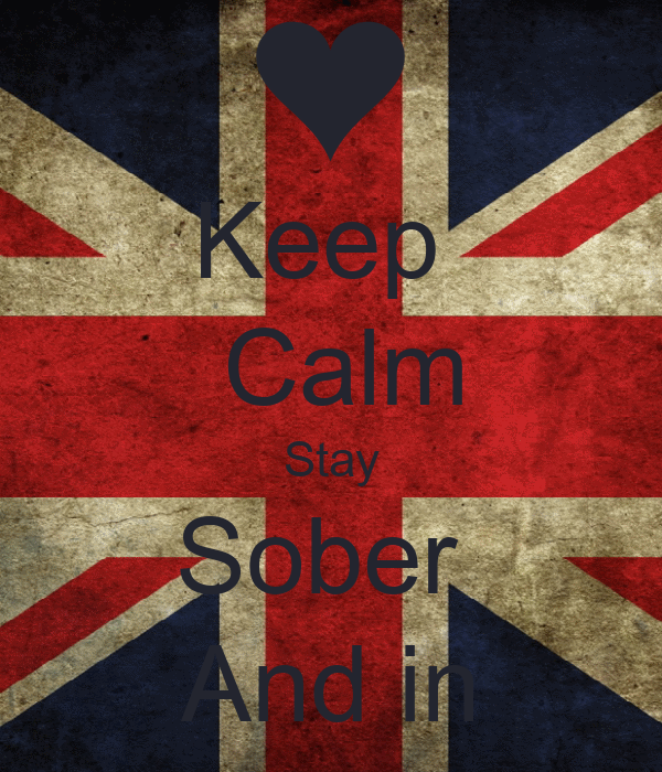 Keep   Calm Stay Sober  And in