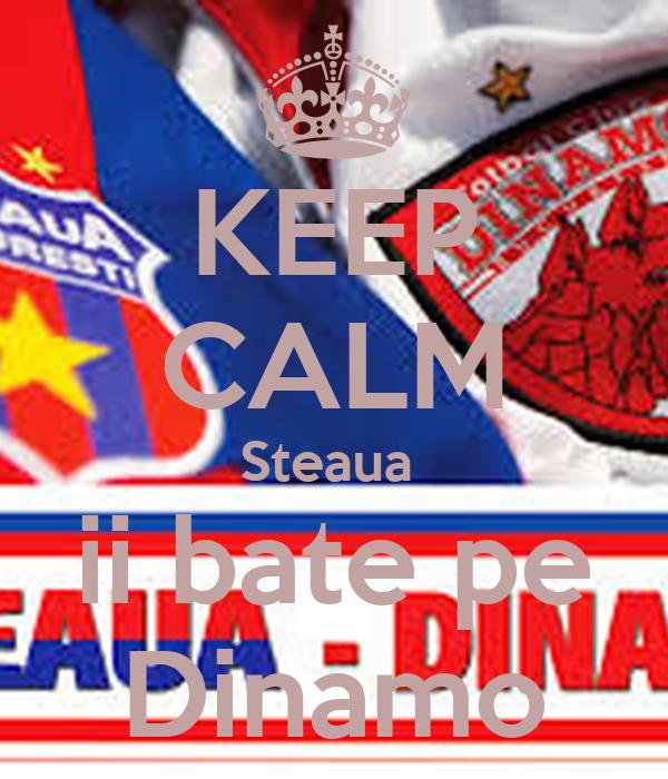 KEEP CALM Steaua  ii bate pe Dinamo