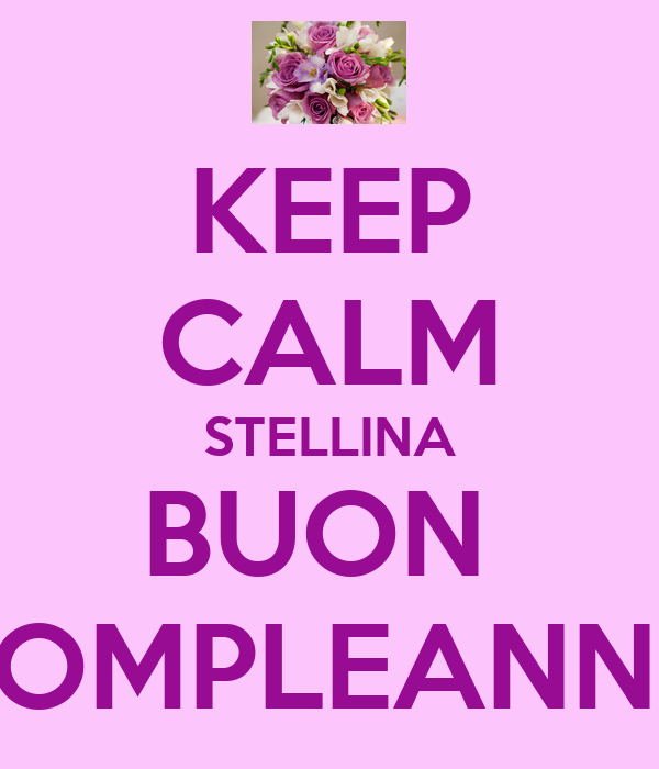KEEP CALM STELLINA BUON  COMPLEANNO