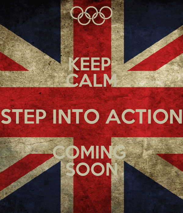 KEEP  CALM STEP INTO ACTION COMING  SOON
