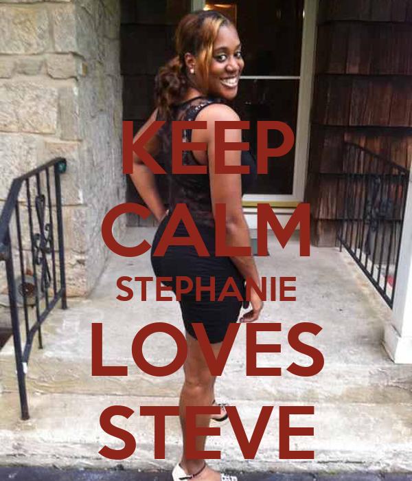 KEEP CALM STEPHANIE LOVES STEVE