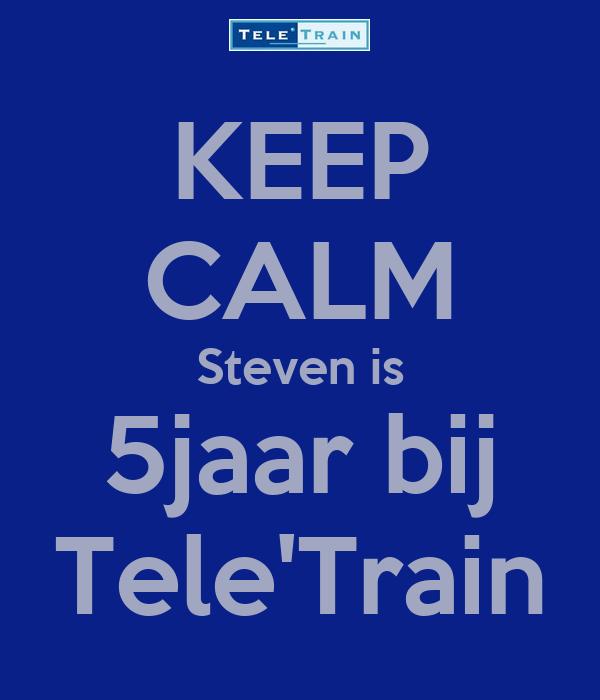 KEEP CALM Steven is 5jaar bij Tele'Train