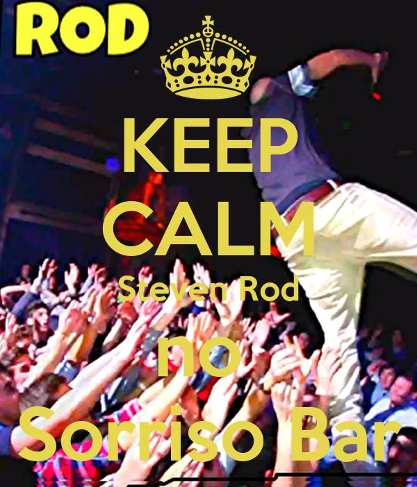 KEEP CALM Steven Rod no  Sorriso Bar