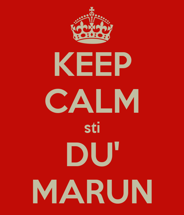 KEEP CALM sti DU' MARUN