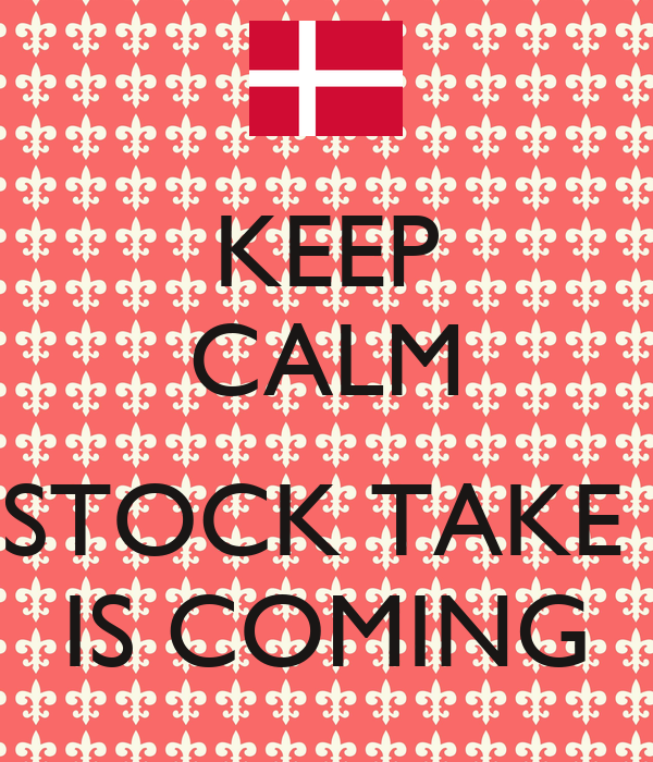 KEEP CALM  STOCK TAKE  IS COMING