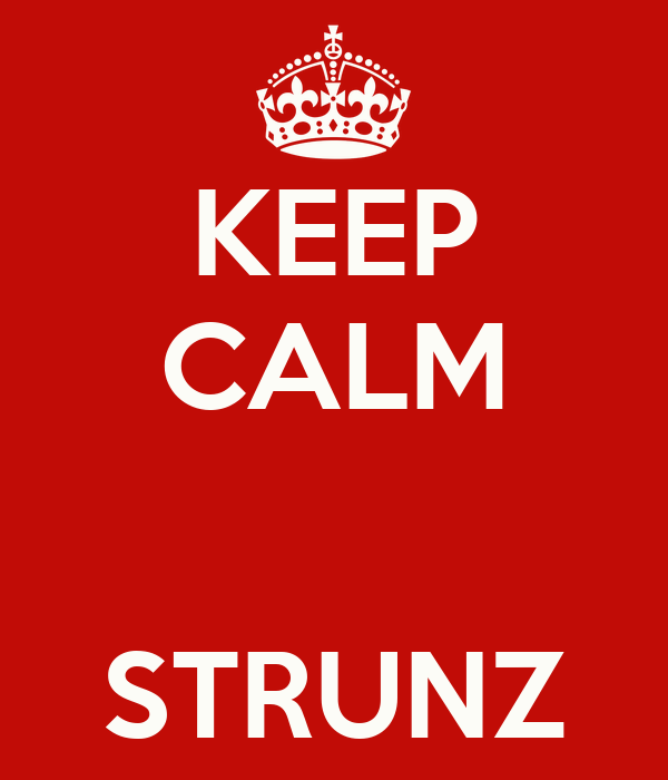 KEEP CALM   STRUNZ