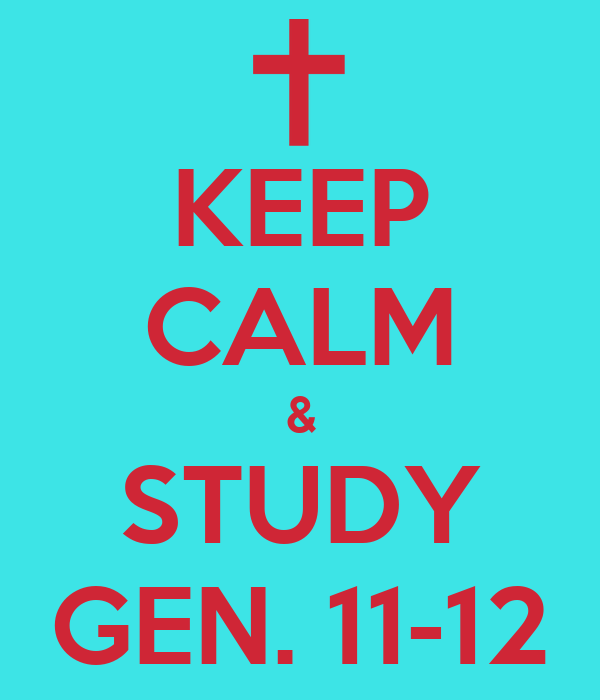 KEEP CALM & STUDY GEN. 11-12