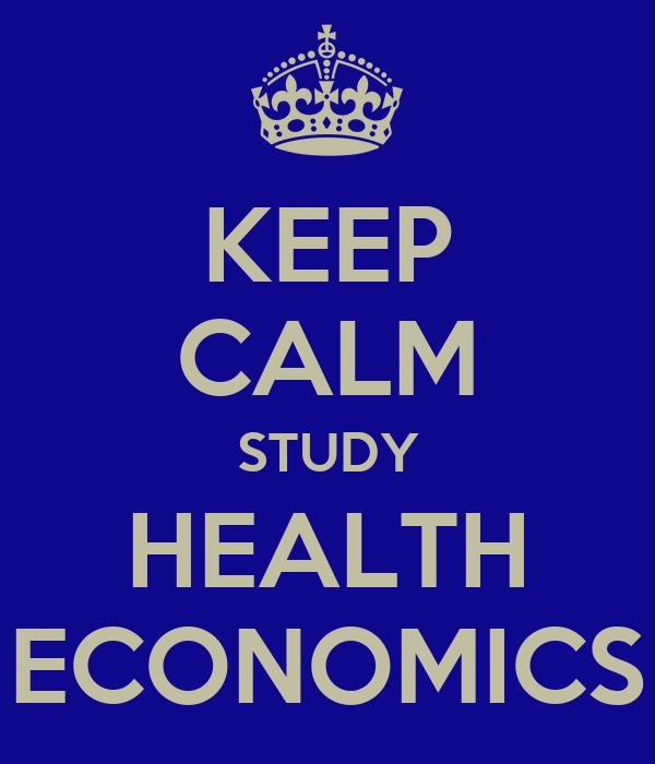 KEEP CALM STUDY HEALTH ECONOMICS