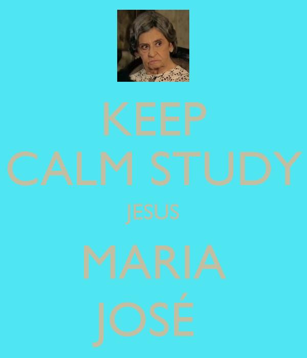 KEEP CALM STUDY JESUS MARIA JOSÉ