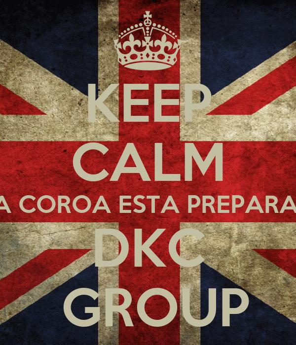 KEEP CALM SUA COROA ESTA PREPARADA DKC  GROUP