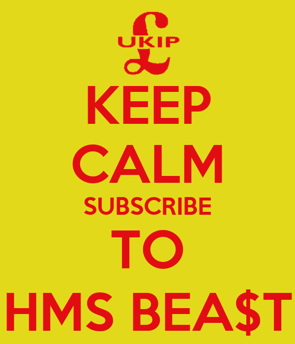 KEEP CALM SUBSCRIBE TO HMS BEA$T
