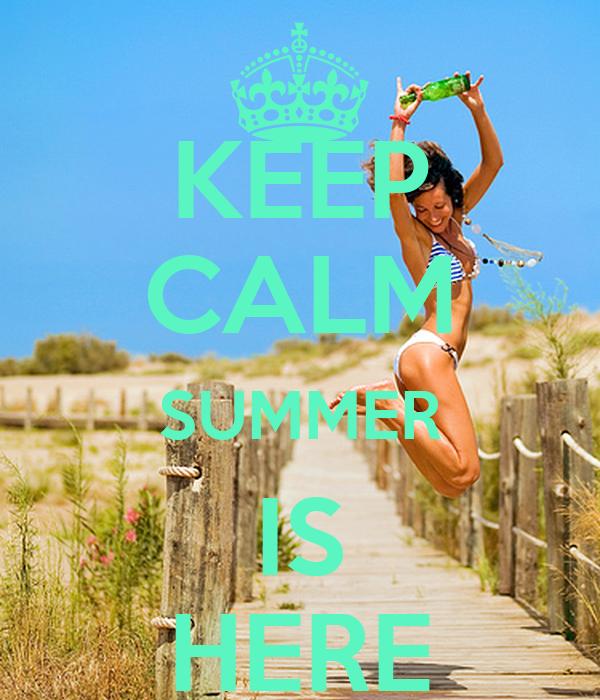 KEEP CALM SUMMER IS HERE