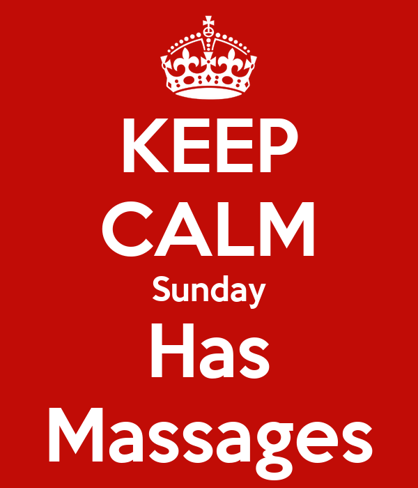 KEEP CALM Sunday Has Massages