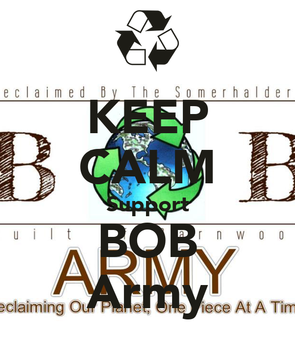 KEEP CALM Support BOB Army