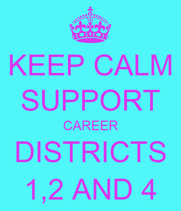 KEEP CALM SUPPORT CAREER DISTRICTS 1,2 AND 4