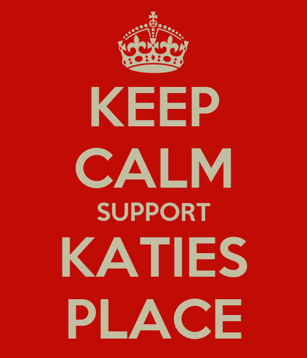 KEEP CALM SUPPORT KATIES PLACE