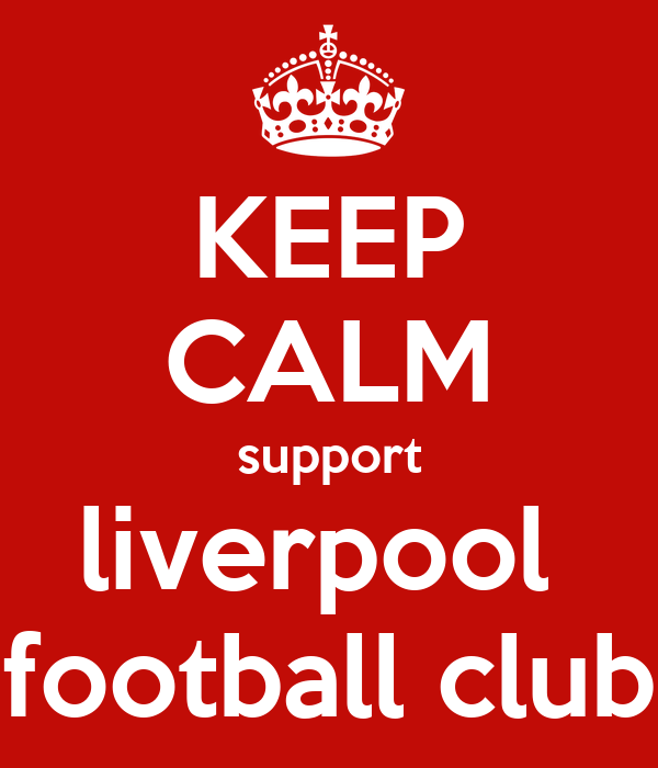 KEEP CALM support liverpool  football club