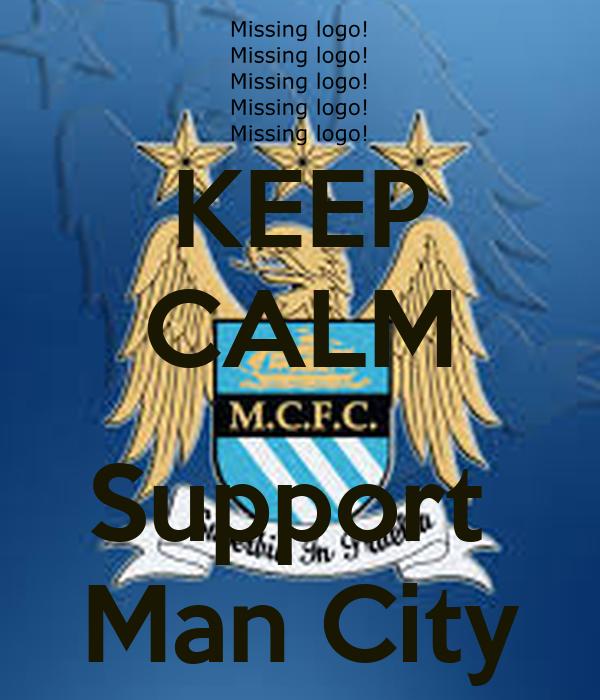 KEEP CALM  Support  Man City
