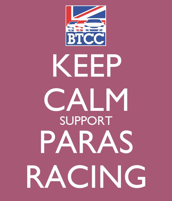 KEEP CALM SUPPORT PARAS RACING