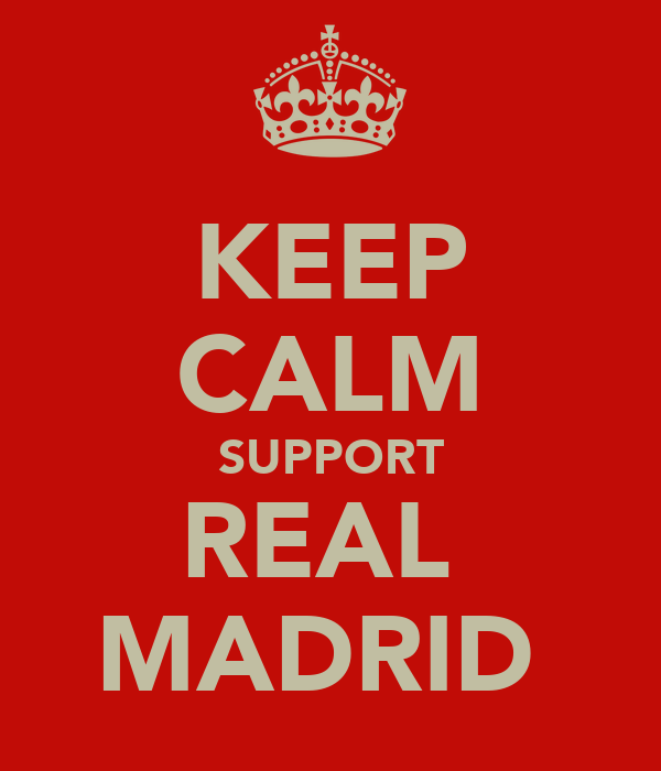 KEEP CALM SUPPORT REAL  MADRID