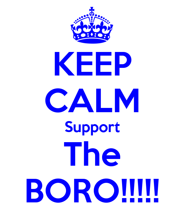 KEEP CALM Support The BORO!!!!!