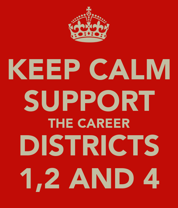 KEEP CALM SUPPORT THE CAREER DISTRICTS 1,2 AND 4