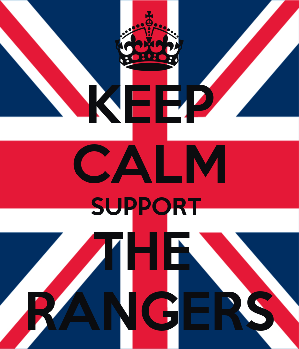 KEEP CALM SUPPORT  THE  RANGERS