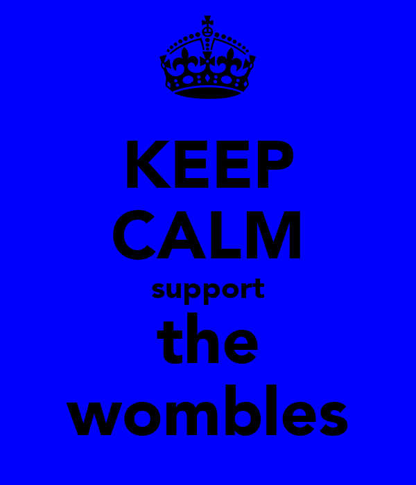 KEEP CALM support the wombles