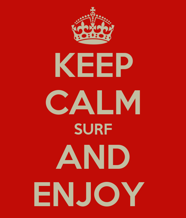 KEEP CALM SURF AND ENJOY