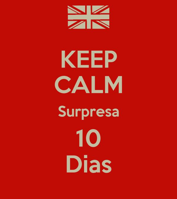 KEEP CALM Surpresa 10 Dias