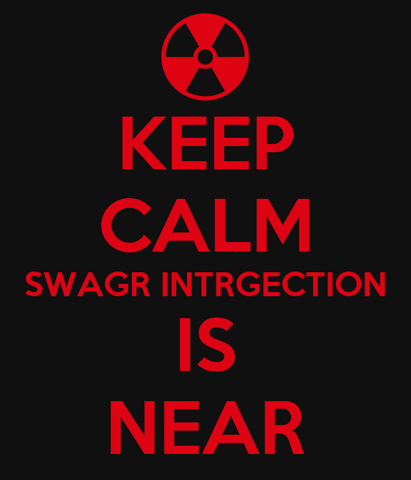KEEP CALM SWAGR INTRGECTION IS NEAR
