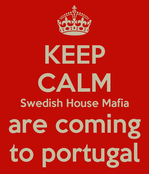 KEEP CALM Swedish House Mafia are coming to portugal