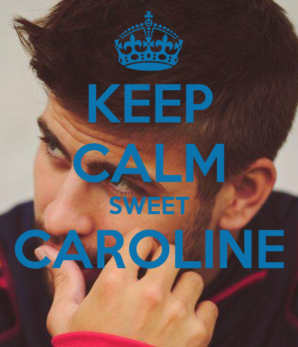 KEEP CALM SWEET CAROLINE
