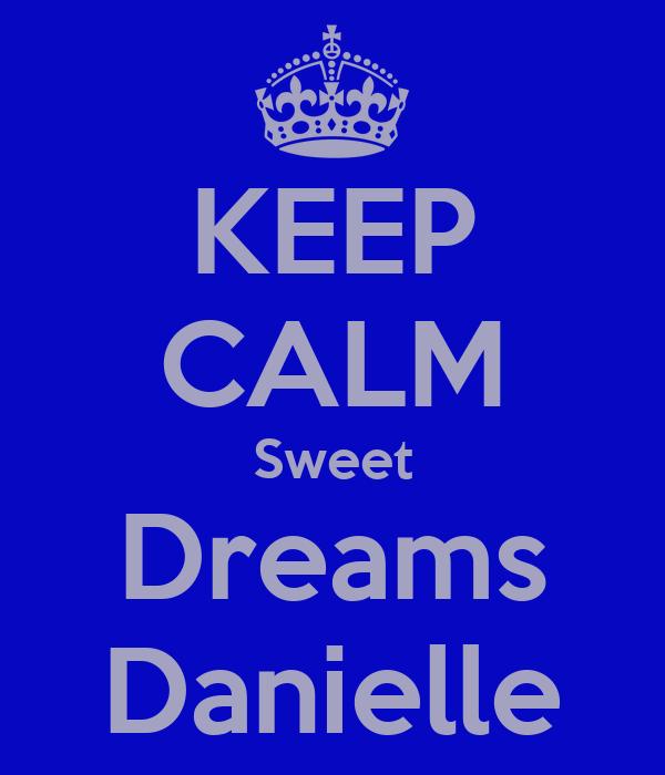 KEEP CALM Sweet Dreams Danielle
