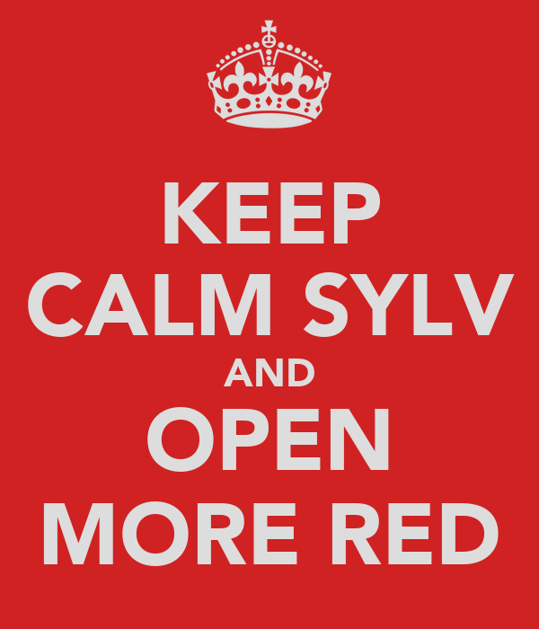 KEEP CALM SYLV AND OPEN MORE RED