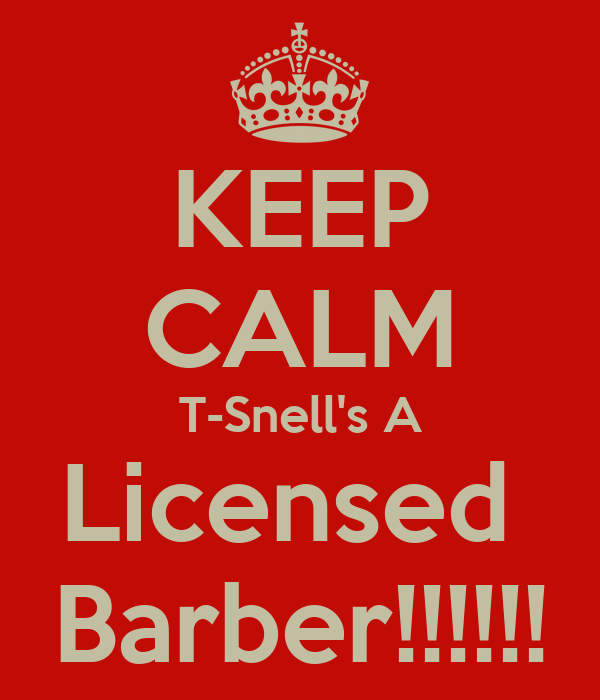 KEEP CALM T-Snell's A Licensed  Barber!!!!!!