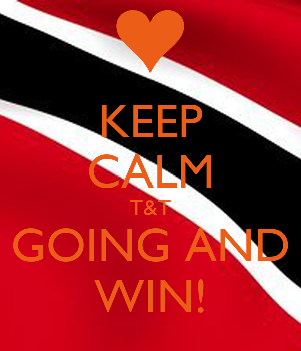 KEEP CALM T&T GOING AND WIN!