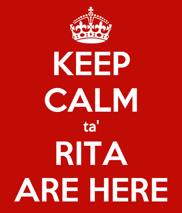KEEP CALM ta' RITA ARE HERE