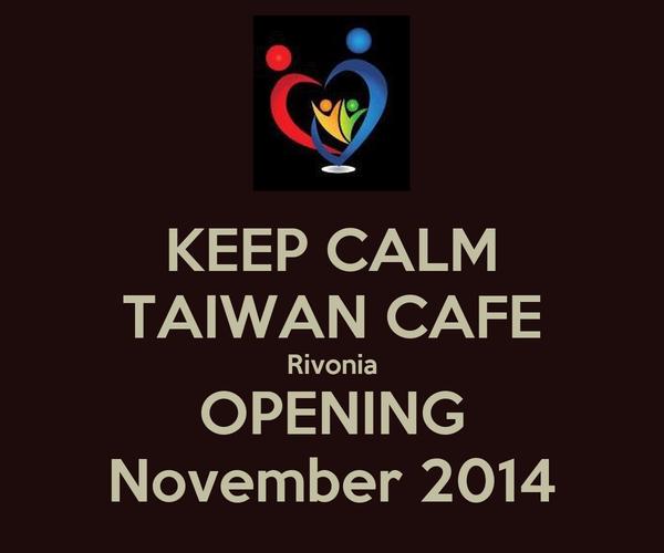 KEEP CALM TAIWAN CAFE Rivonia OPENING November 2014