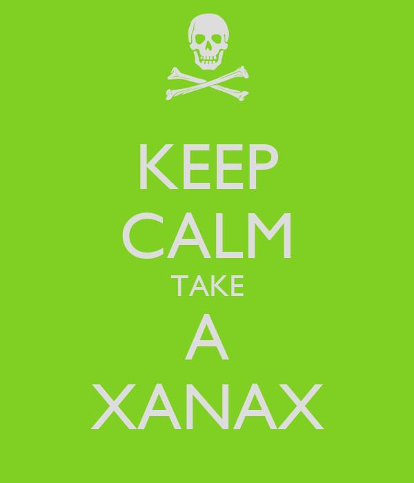 KEEP CALM TAKE A XANAX